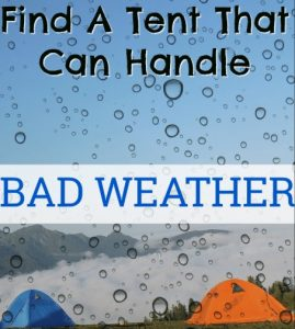 What is the best tent for high winds and heavy rains
